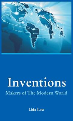 Inventions - Makers of the Modern World by Lida Low