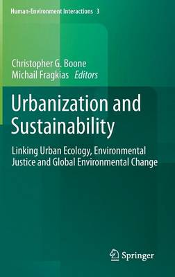 Urbanization and Sustainability Linking Urban Ecology, Environmental Justice and Global Environmental Change by Christopher Boone