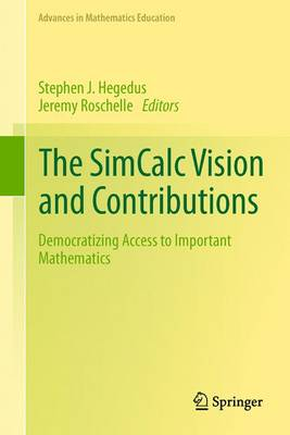 The Simcalc Vision and Contributions Democratizing Access to Important Mathematics by Stephen Hegedus