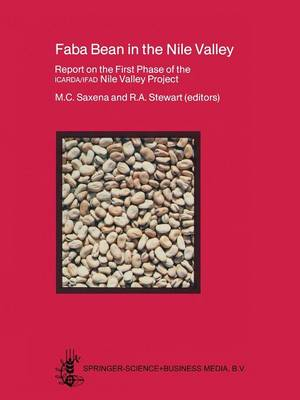 Faba Bean in the Nile Valley Report on the First Phase of the ICARDA/IFAD Nile Valley Project (1979-82) by Mohan C. Saxena