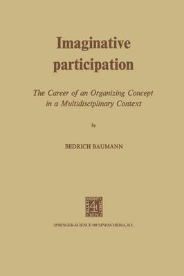 Imaginative Participation The Career of an Organizing Concept in a Multidisciplinary Context by Nancy L. Baumann