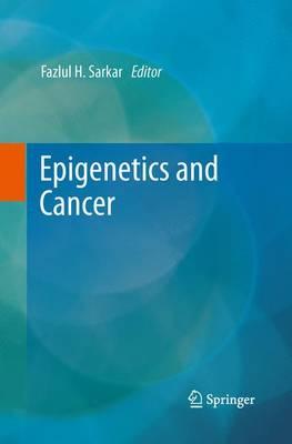 Epigenetics and Cancer by Fazlul H. Sarkar