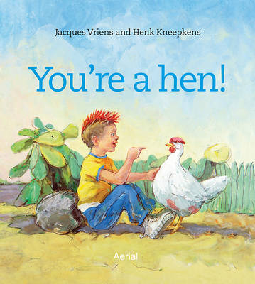 You are a Hen by Jacques Vriens