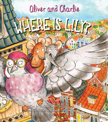 Oliver and Charlie: Where is Lily by Machteld van Zalingen