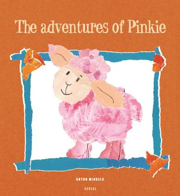 The Adventures of Pinkie by Anton Minkels