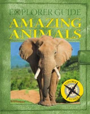 Explorer Guide Amazing Animals by