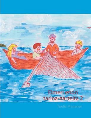 Elmeri Enon Tarina-Aarteita 2 by Tuulia Marjanen
