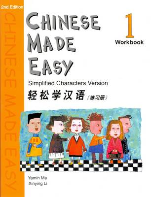 Chinese Made Easy: Simplified Characters Version Workbook by Yamin Ma, L. Xinying