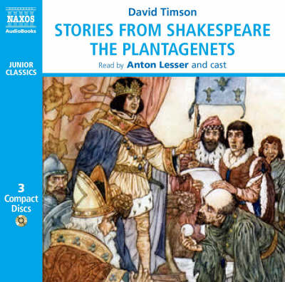 Stories from Shakespeare The Plantagenets by David Timson