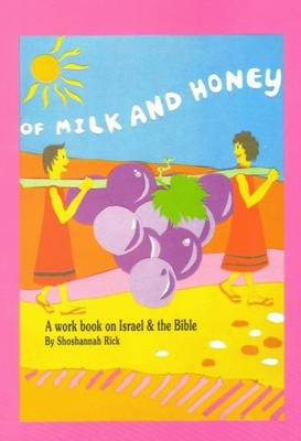 Of Milk and Honey Workbook on Israel and the Bible for English Speakers with Exercises, Map and Games by Rick Shoshannah