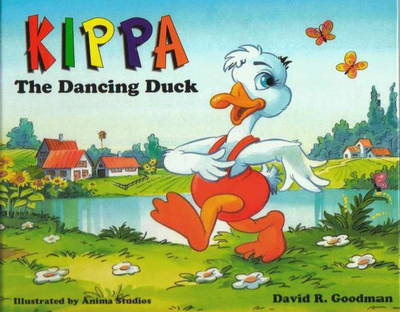 Kippa, the Dancing Duck by David R. Goodman