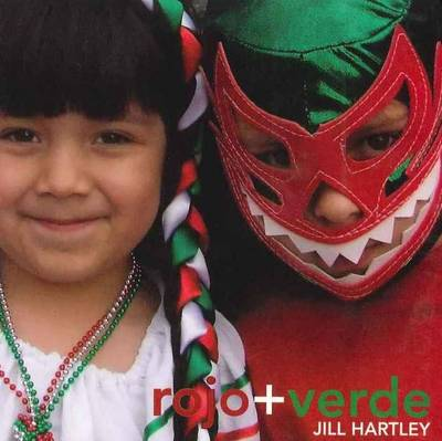 Rojo & Verde by Jill Hartley