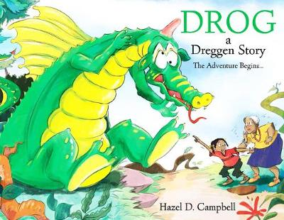 Drog: a Dreggen Story The Adventure Begins... by Hazel D. Campbell