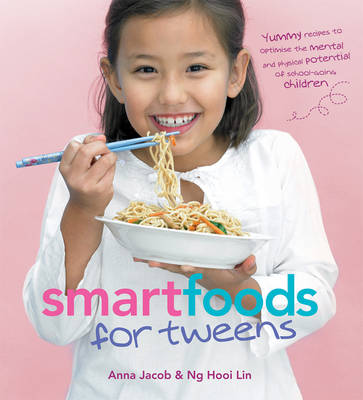 Smart Food for Tweens by Anna Jacob, Hooi Lin Hg