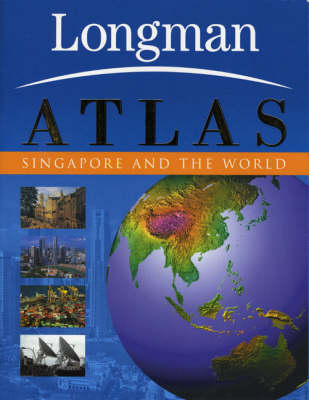 Longman Atlas Singapore and the World by