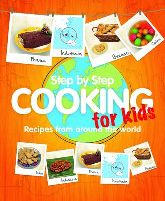 Step-by-step Cooking for Kids Recipes from Around the World by Marshall Cavendish Cuisine