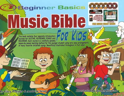 Beginner Basics Music Bible for Kids by Gary Turner, Andrew Scott