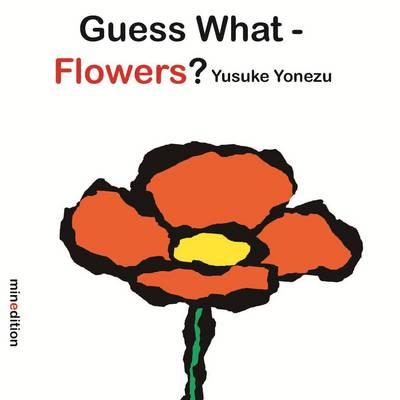 Guess What? Flowers by Yusuke Yonezu