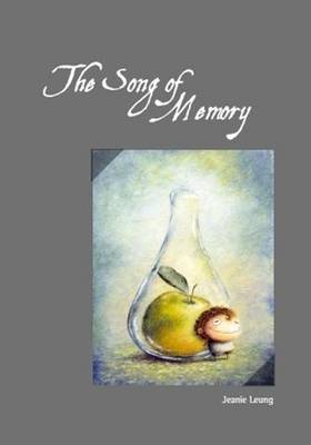The Song of Memory by Jeanie Leung