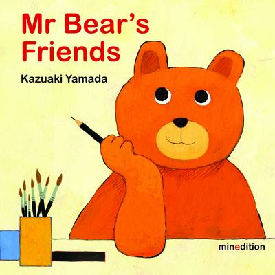 Mr Bear's Friends by Ayano Imai