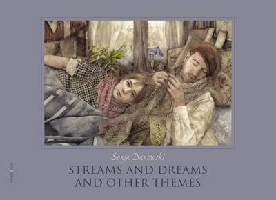 Streams and Dreams and Other Themes by Sonja Danowski