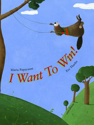 I Want To Win! by Maria Papayanni