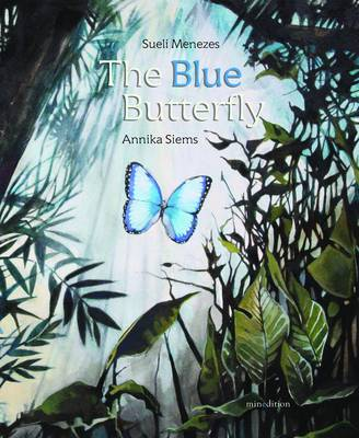 The Blue Butterfly by Sueli Menezes