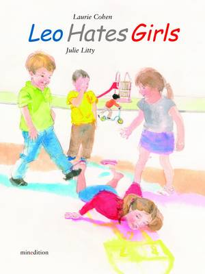 Leo Hates Girls by Laurie Cohen