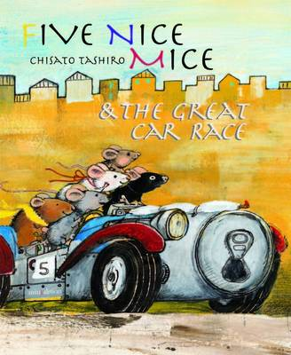 Five Nice Mice and the Great Car Race by Eve Tharlet