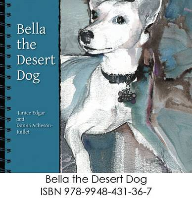 Bella the Desert Dog by Janice Edgar, Donna Acheson-Juillet