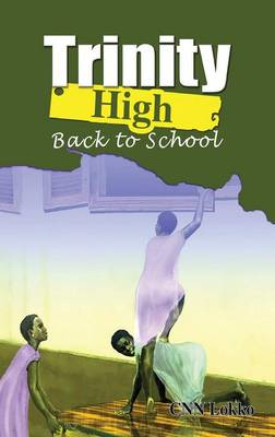 Trinity High. Back to School by Cnn Lokko