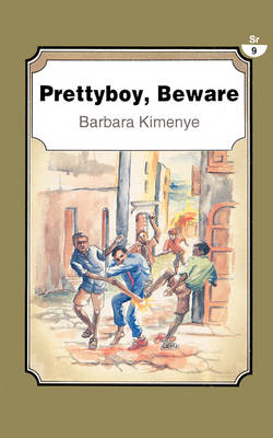 Pretty Boy, Beware by Barbara Kimenye