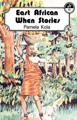East African When Stories by Pamela Kola