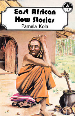 East African How Stories by Pamela Kola