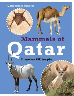 Mammals of Qatar by Frances Gillespie