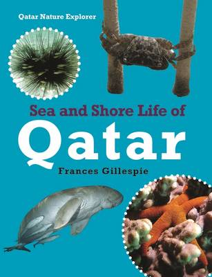 Sea and Shore Life of Qatar by Gillespie Frances