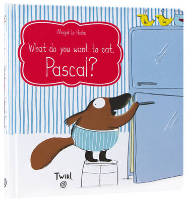 What Do You Want to Eat, Pascal? by Magali Le Huche