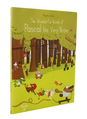 The Wonderful World of Pascal the Very Brave by Magali Le Huche
