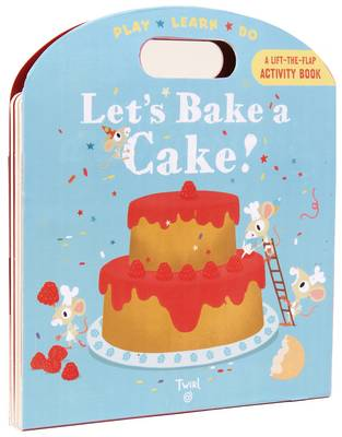Let's Bake a Cake! by Anne-Sophie Baumann