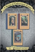 Series of Unfortunate Events Collection: Books 1-3 with Bonus Material by Lemony Snicket