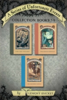 Series of Unfortunate Events Collection: Books 7-9 by Lemony Snicket