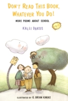 Don't Read This Book, Whatever You Do! by Kalli Dakos