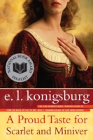 Proud Taste for Scarlet and Miniver by E.L. KONIGSBURG