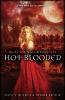Wolf Springs Chronicles: Hot Blooded by Nancy Holder, Debbie Viguie