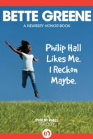 Philip Hall Likes Me. I Reckon Maybe. by Bette Bette Greene