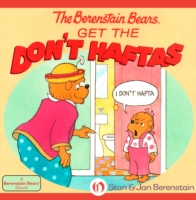 Berenstain Bears Get the Don't Haftas by Stan Berenstain, Jan Berenstain