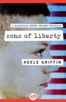 Sons of Liberty by Adele Griffin