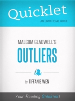 Quicklet On Outliers By Malcolm Gladwell (CliffNotes-like Book Summary) by Tiffanie Wen