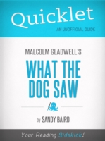 Quicklet on What the Dog Saw by Malcolm Gladwell by Sandy Baird
