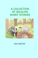 Collection of Wildlife Short Stories by Eric Barton
